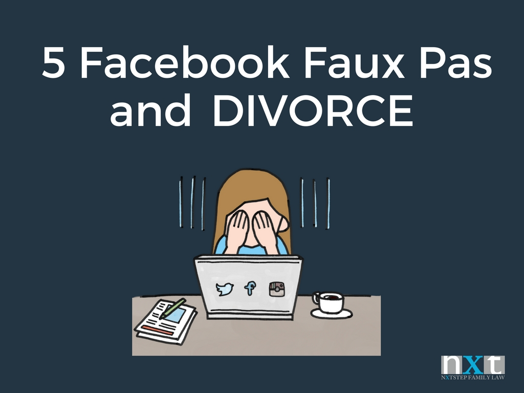 5 Facebook Faux Pas and Divorce